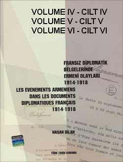 Fransız Diplomatik Belgelerinde Ermeni Olayları 1914-1918 [les Evenements Armeniens Dans les Documents Diplomatiques Français 1914-1918] , Volume IV, V, VI - Cilt: IV, V, VI (3 Kitap bir arada satılmaktadır), 2005