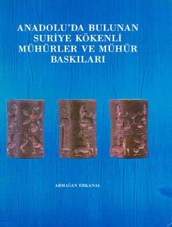 Anadolu`da Bulunan Suriye Kökenli Mühürler ve Mühür Baskıları, 1993