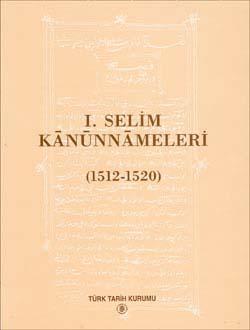 I. Selim Kânûnnâmeleri (1512 - 1520), 1995