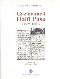 Gazâname-i Halîl Paşa (1595 - 1623): Sarı Abdullah Efendi, 2017
