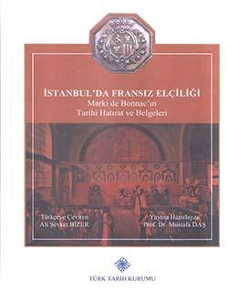 İstanbul'da Fransız Elçiliği Marki de Bonnac'ın Tarihi Hatırat ve Belgeleri, 2017