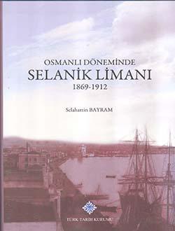 Osmanlı Döneminde Selanik Limanı 1869 - 1912, 2017