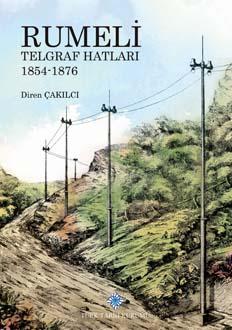 Rumeli Telgraf Hatları 1854-1876, 2019