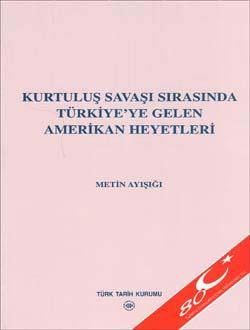 Kurtuluş Savaşı Sırasında Türkiye`ye Gelen Amerikan Heyetleri, 0