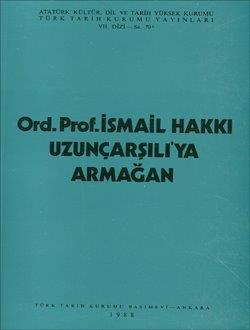 İsmail Hakkı Uzunçarşılı`ya Armağan, 1988