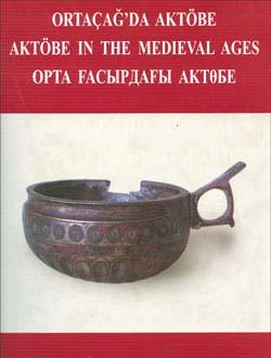 Ortaçağda Aktöbe (Aktöbe in The Medieval Ages), 0