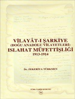 Vilayat-ı Şarkiye (Doğu Anadolu Vilayetleri) ISLAHAT MÜFETTİŞLİĞİ 1913-1914, 2006