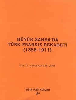 Büyük Sahra`da Türk-Fransız Rekabeti (1858-1911), 1995
