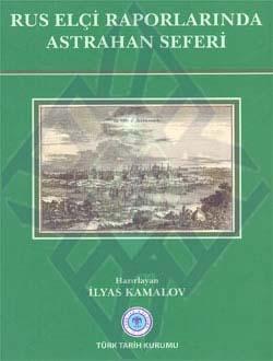 Rus Elçi Raporlarında Astrahan Seferi, 2011