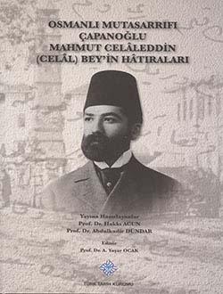 Osmanlı Mutasarrıfı Çapanoğlu Mahmut Celâleddin (Celâl) Bey`in Hâtıraları, 2013