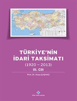 Türkiye`nin İdari Taksimatı (1920 - 2013) 3. Cilt, 0