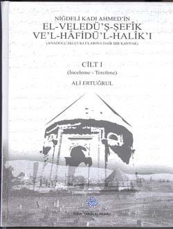 Niğdeli Kadı Ahmed`in elVeledü`şŞefîk ve`l-Hâfidü`lHalîk`ı cilt I-II (Takım), 2015
