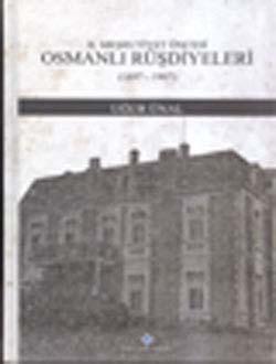 II. Meşrutiyet Öncesi Osmanlı Rüşdiyeleri (1897-1907), 0