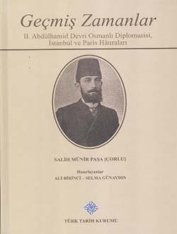 Geçmiş Zamanlar: II. Abdülhamid Devri Osmanlı Diplomasisi, İstanbul ve Paris Hatıraları, 2015