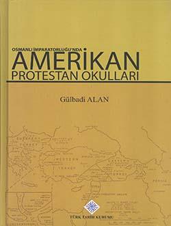 Osmanlı İmparatorluğu`nda Amerikan Protestan Okulları, 0