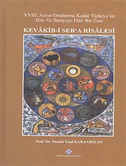XVIII. Asrın Ortalarına Kadar Türkiye`de İlim ve İlmiyeye Dair Bir Eser, Kevakib-i Seb`a Risalesi, 2015