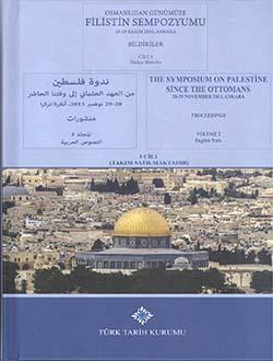 Osmanlıdan Günümüze Filistin Sempozyumu 28 -29 Kasım 2013, Ankara Bildiriler 1-2-3 Cilt (Takım Satılmaktadır), 2014