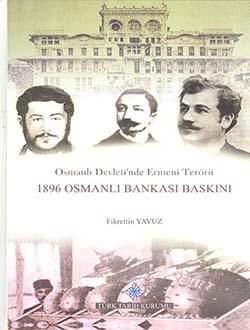 Osmanlı Devleti`nde Ermeni Terörü : 1896 Osmanlı Bankası Baskını, 2015