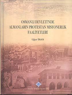 Osmanlı Devleti`nde Almanların Protestan Misyonerlik Faaliyetleri, 2015