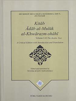 Kitab Adab al-Muluk al-Khwarazm-shahi Volume I - II (Takım), 2015