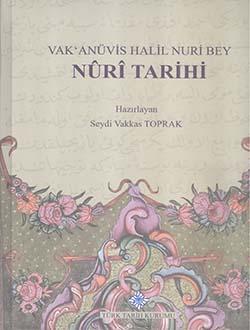 Nuri Tarihi, Vak`anüvis Halil Nuri Bey, 2015
