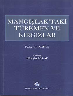 Mangışlak`taki Türkmen ve Kırgızlar, Richard KARUTS, 2016