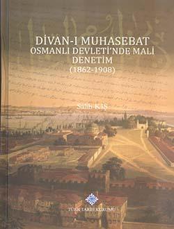Divan-ı Muhasebat Osmanlı Devleti`nde Mali Denetim (1862-1908), 2016