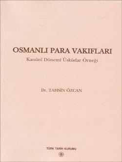 Osmanlı Para Vakıfları Kanûnî Dönemi Üsküdar Örneği, 2003