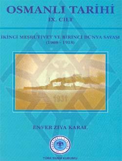 OSMANLI TARİHİ IX.Cilt (İkinci Meşrutiyet ve Birinci Dünya Savaşı (1908 - 1918), 2011