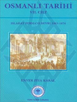 OSMANLI TARİHİ VII. Cilt (Islahat Fermanı Devri  (1861- 1876)), 2011