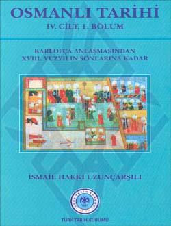 OSMANLI TARİHİ IV. Cilt, 1. Kısım (Karlofça Antlaşmasından XVIII. Yüzyılın Sonlarına Kadar), 2011