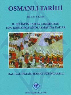 OSMANLI TARİHİ III. Cilt, 1. Kısım (II. Selim`in Tahta Çıkışından 1699 Karlofça Andlaşmasına Kadar), 2011