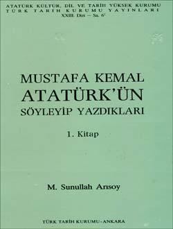Mustafa Kemal Atatürk`ün Söyleyip Yazdıkları (1. Kitap), 1989