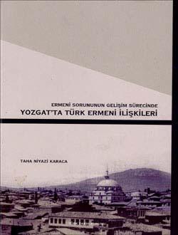 Ermeni Sorununun Gelişim Sürecinde Yozgat`ta Türk Ermeni İlişkileri, 2005