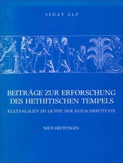 Beitrage Zur Erforschung Des Hethitischen Tempels Kultanlagen Im Lichte Der Keilschrıfttexte, 1993