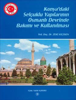 Konya`daki Selçuklu Yapılarının Osmanlı Devrinde Bakımı ve Kullanılması, 1998
