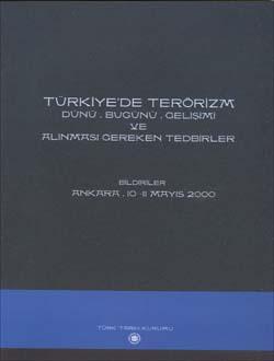 Türkiye`de Terörizm Dünü, Bugünü, Gelişimi ve Alınması Gereken Tedbirler, 2003