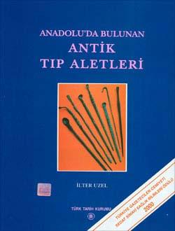 Anadolu`da Bulunan Antik Tıp Aletleri, 2000
