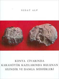 Konya Civarında Karahöyük Kazılarında Bulunan Silindir ve Damga Mühürleri, 1994