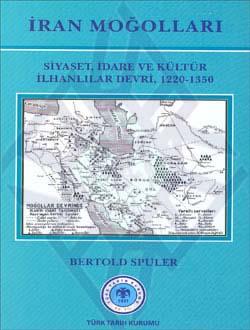 İran Moğolları (Siyaset, İdare ve Kültür İlhanlılar Devri, 1220-1350), 2011