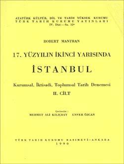 17. Yüzyılın İkinci Yarısında İSTANBUL - II:  Kurumsal, İktisadi, Toplumsal Tarih Denemesi, 1990