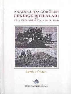 Anadolu'da Görülen Çekirge İstilaları ve Halk Üzerindeki Etkisi (1914-1945), 2016
