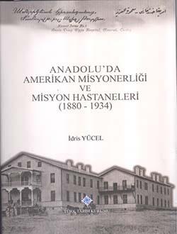 Anadolu'da Amerikan Misyonerliği ve Misyon Hastaneleri (1880 - 1934), 2017