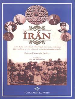 Îrân (İklîm, halk, iktisâdiyyât, ictimâ'iyyât, müessesât-ı medeniyye, âdât-ı milliyye ve sâire ve husûsiyyâtından bahsidir), 2017