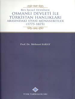 Rus İşgali Devrinde Osmanlı Devleti İle Türkistan Hanlıkları Arasındaki Siyasi Münasebetler (1775-1875), 2017