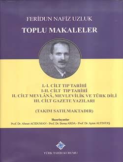 TOPLU MAKALELER I-I/II-II-III CİLT (TAKIM), Feridun Nafiz UZLUK, 2017