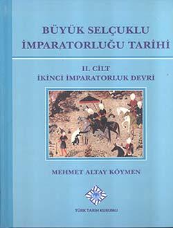 Büyük Selçuklu İmparatorluğu Tarihi - II. Cilt: İKİNCİ İMPARATORLUK DEVRİ, 2017