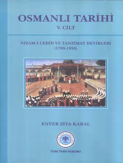 OSMANLI TARİHİ V. Cilt (Nizam-ı Cedit ve Tanzimat Devirleri (1789 - 1856), 2017