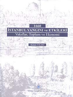 1660 İstanbul Yangını ve Etkileri: Vakıflar, Toplum ve Ekonomi, 2017