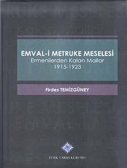 Emval-i Metruke Meselesi Ermenilerden Kalan Mallar 1915- 1923, 2017